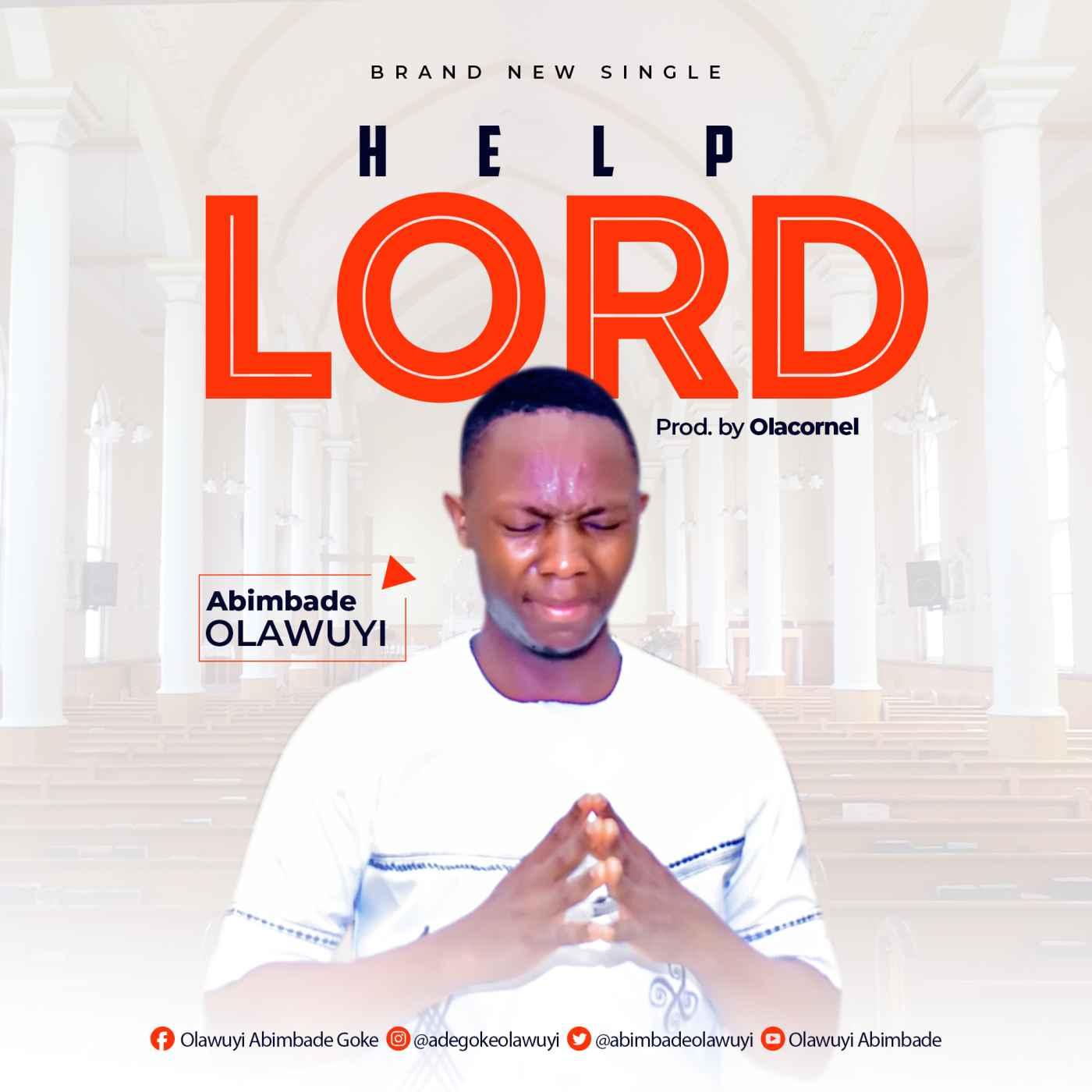 Abimbade Olawuyi - Help Me Lord
