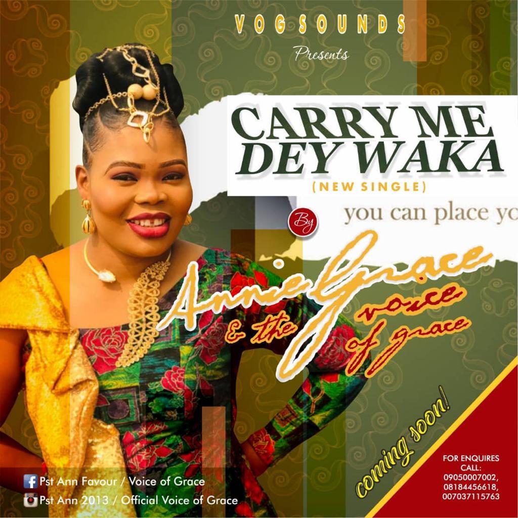 Annie Grace - Carry Me Dey Waka