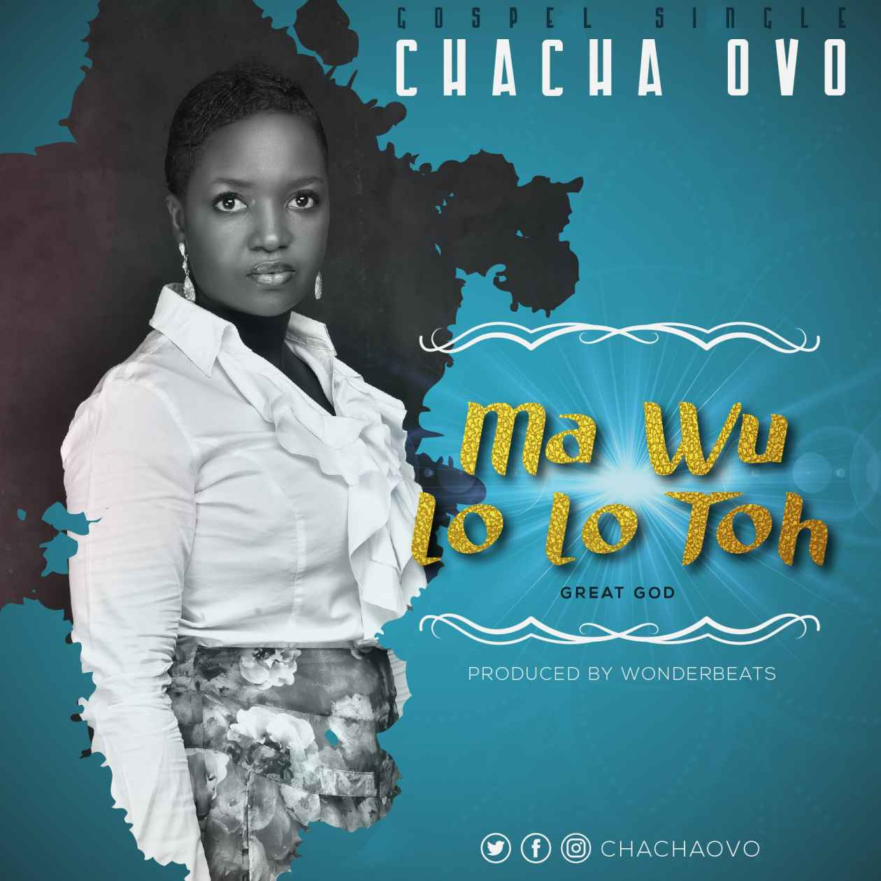 Chacha Ovo - Ma Wu Lolo Toh