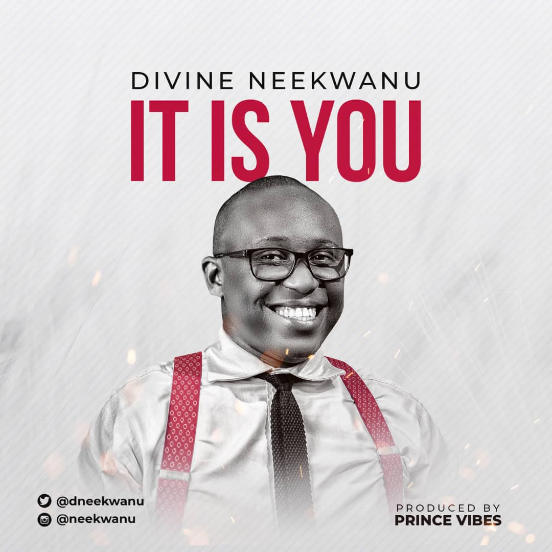 Divine Neekwanu - It Is You