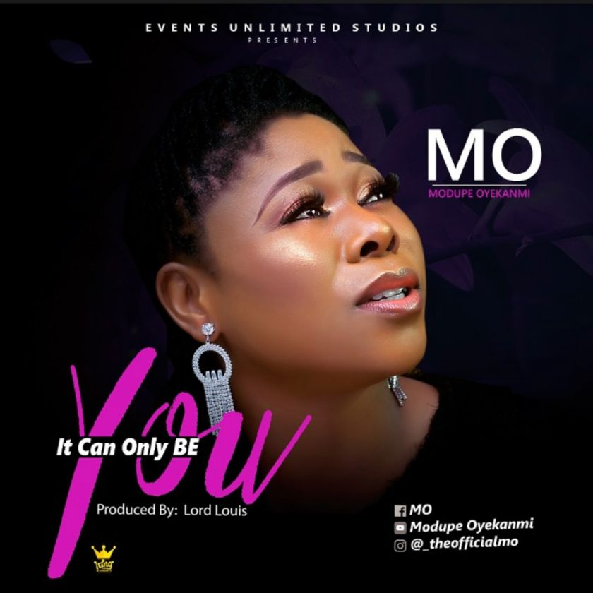 Modupe Oyekanmi - IT CAN ONLY BE YOU