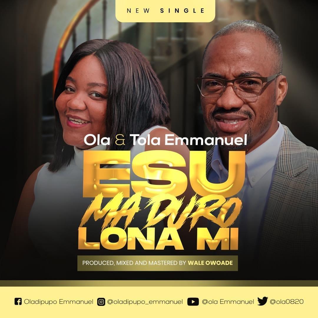 Ola ft. Tola Emmanuel - Esu Ma Duro Lona Mi