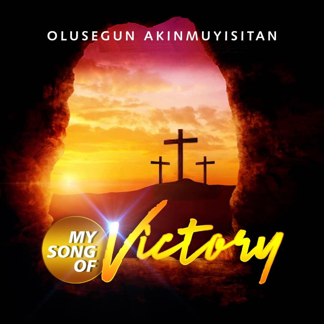Olusegun Akinmuyisitan - My Song of Victory