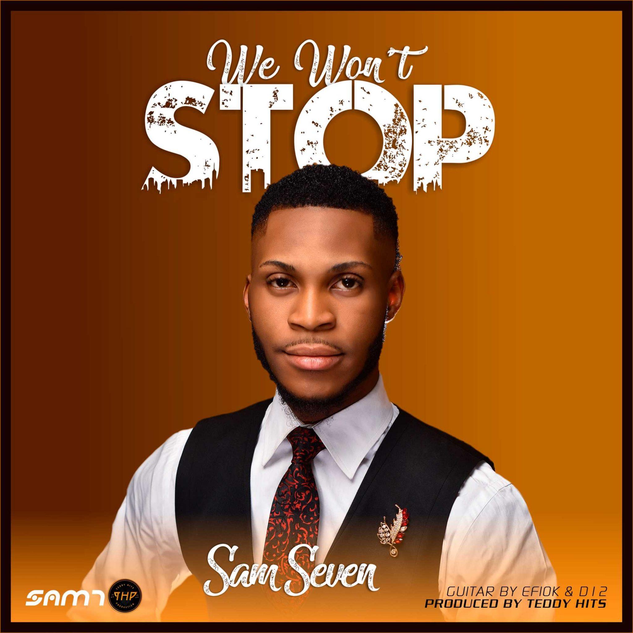 Sam Seven - We Wont Stop