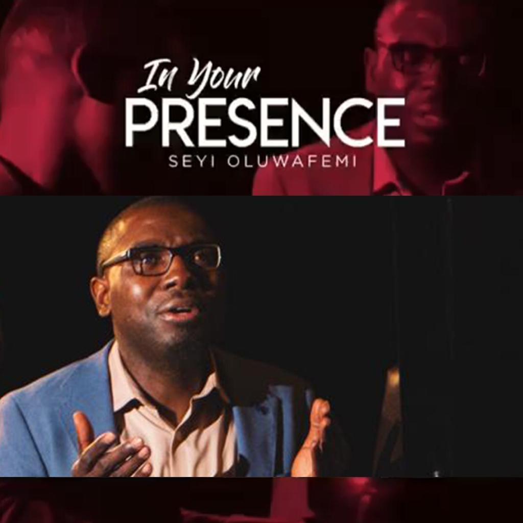 Seyi Oluwafemi - In Your Presence