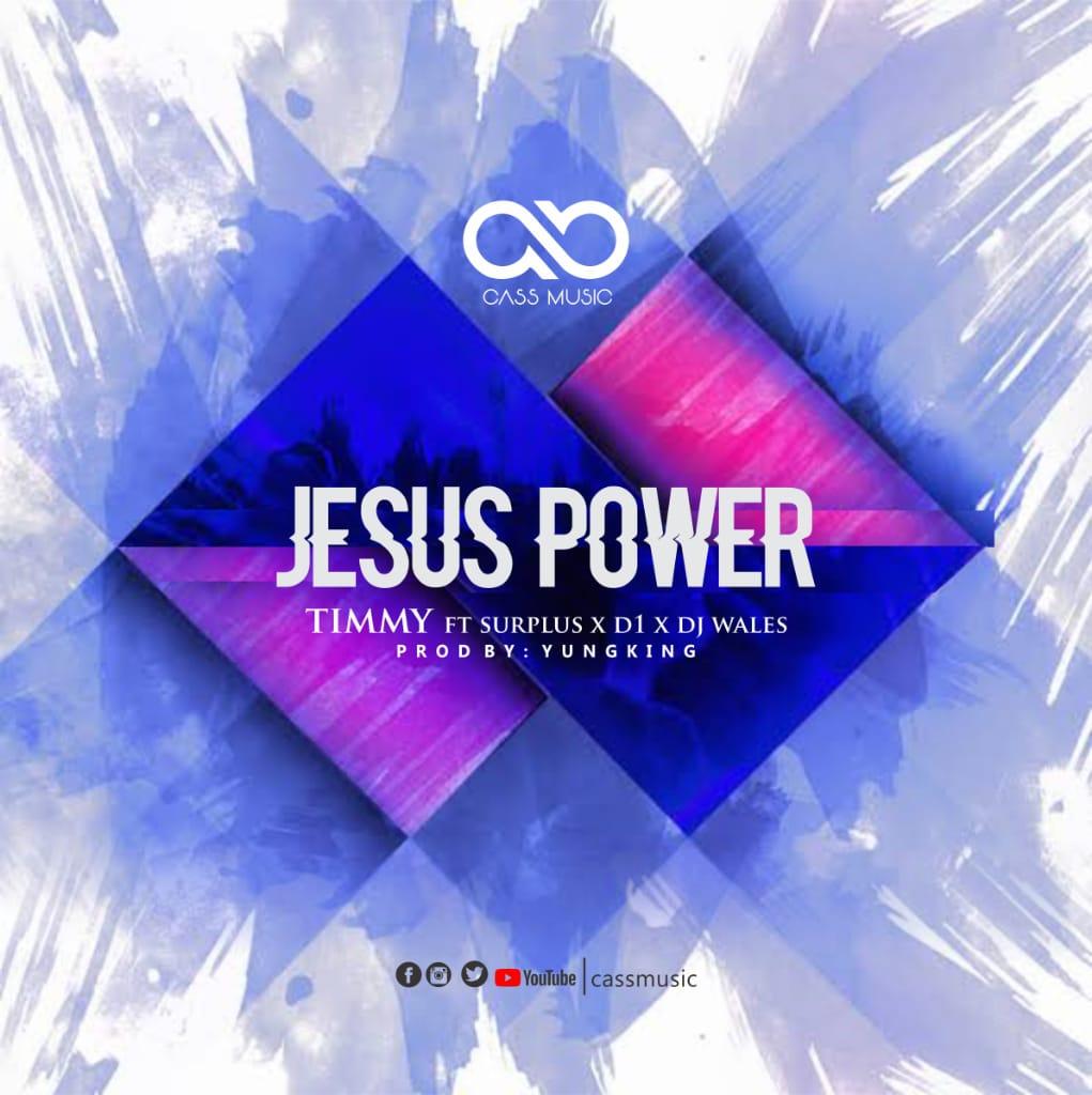 Timmy ft. Surplus, D1 and DJ Wale - Jesus Power