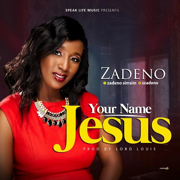 Zadeno - Your Name Jesus