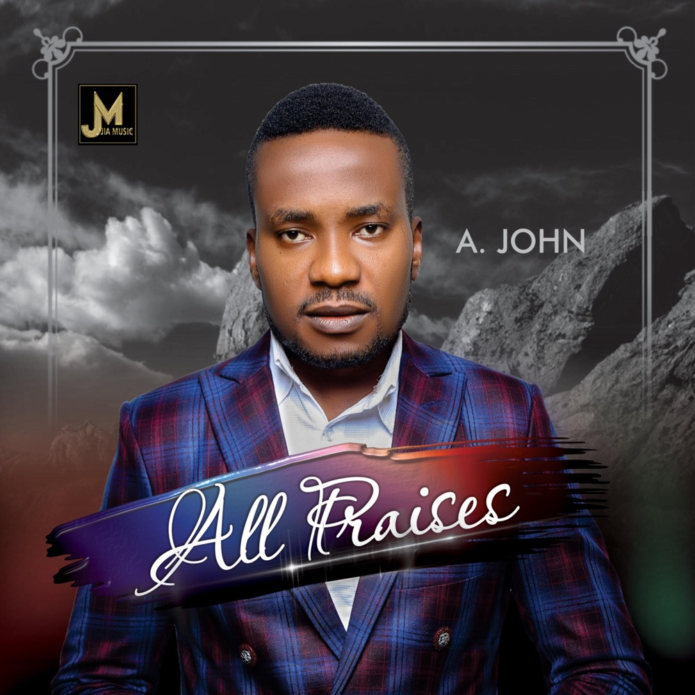 Download MP3 A John - All Praises