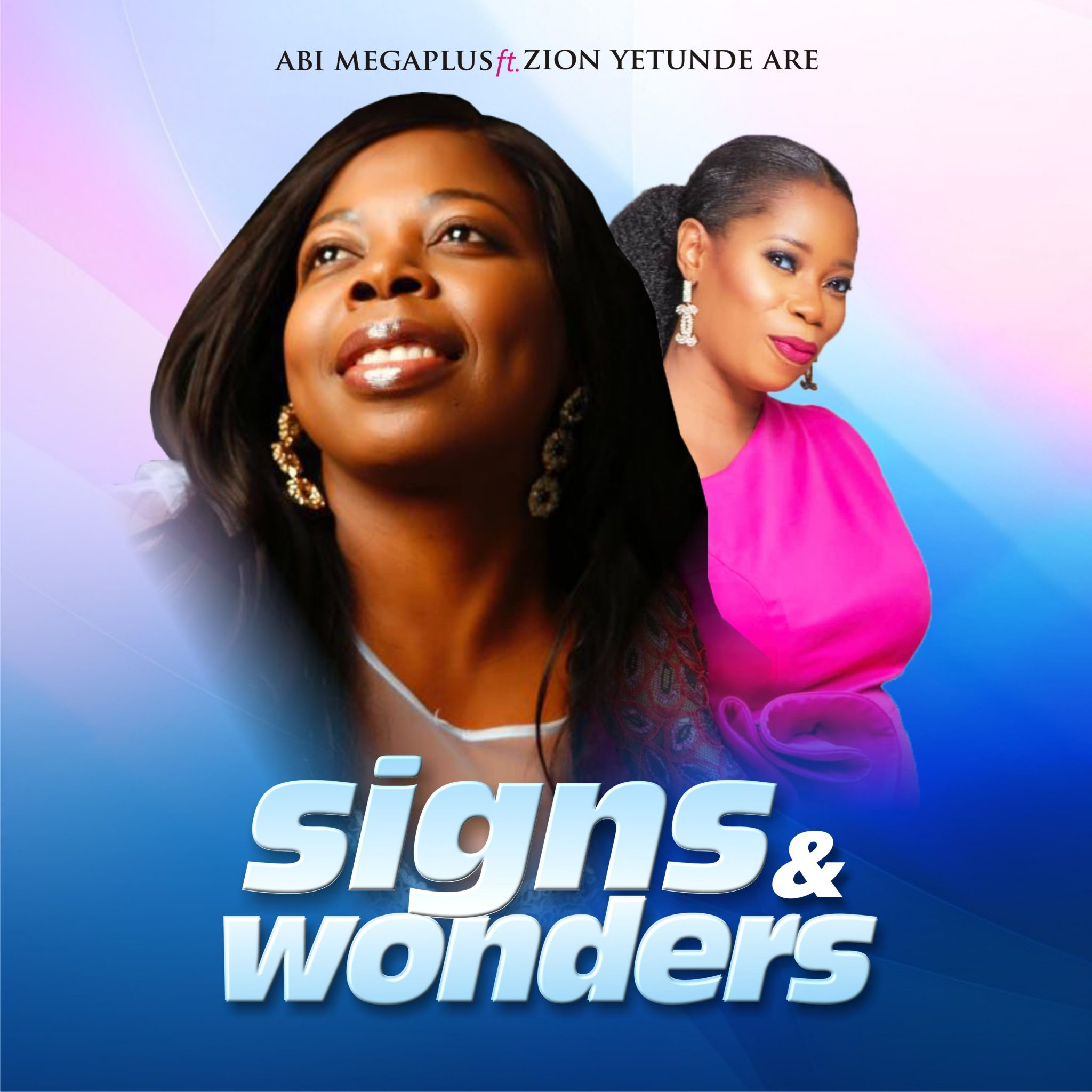 Abi Megaplus ft. Yetunde Are - Signs and Wonders MP3 DOwnload