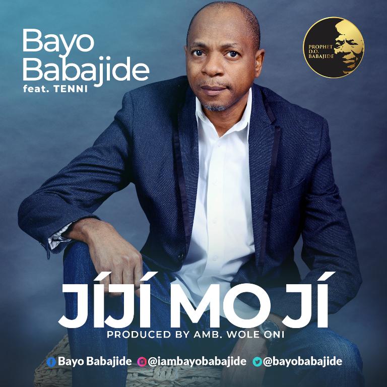 dOWNLOAD MP3 Bayo Babajide - Jiji Mo Ji Feat. Tenni