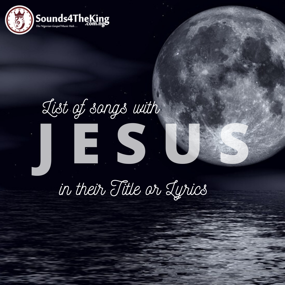 List of Songs with Jesus in their title or lyrics