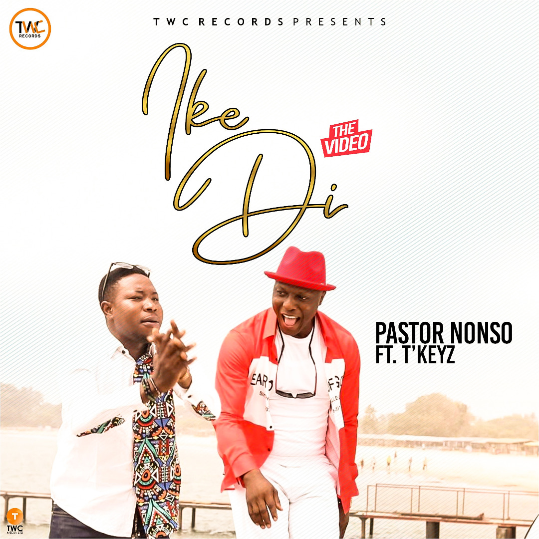 Download MP3 Pastor Nonso ft. T'keyx Ike Di