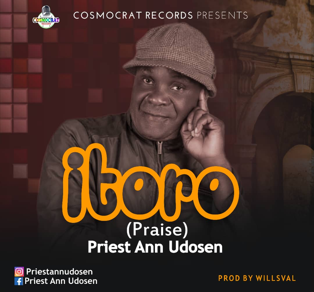 Download MP3 Priest Ann Udosen - Itoro (Praise)