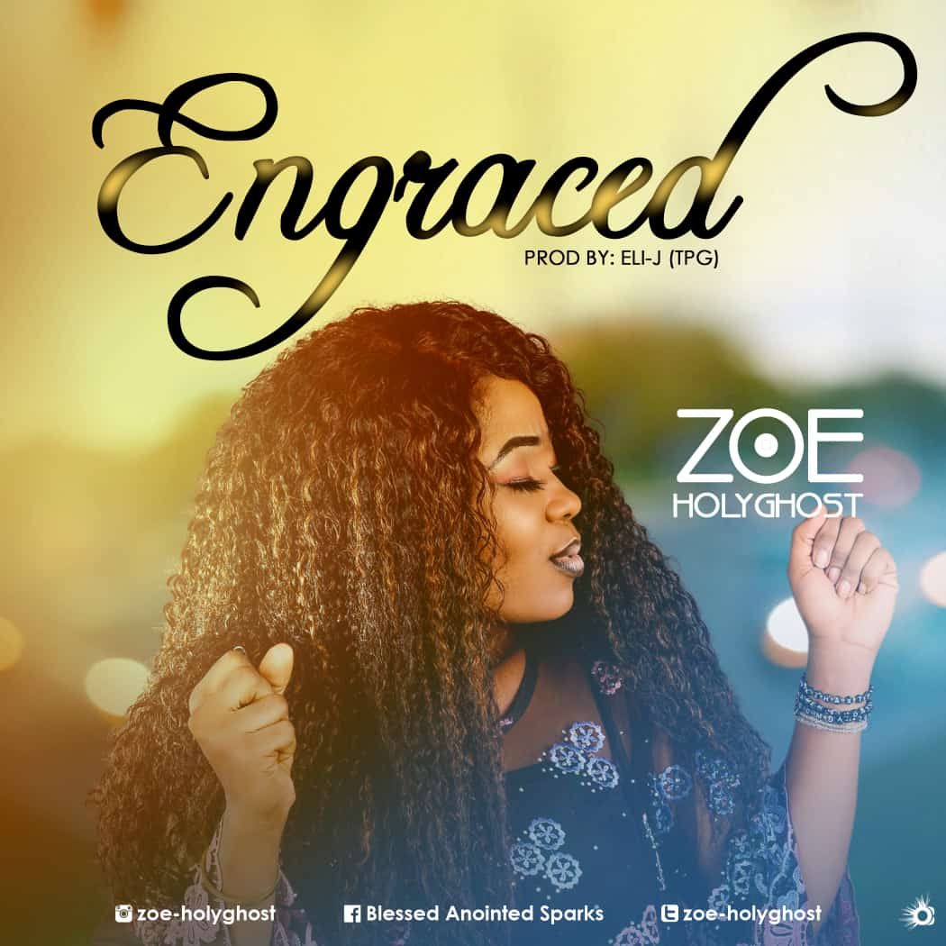 Download MP3 Zoe Holyghsot - Engraced