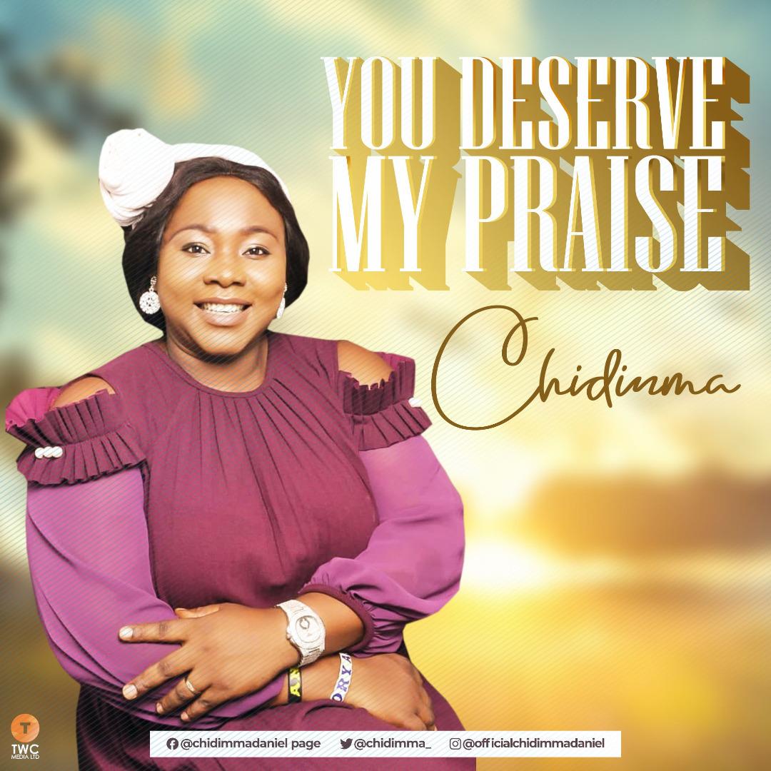 Chidimma - You Deserve My Praise Download MP3