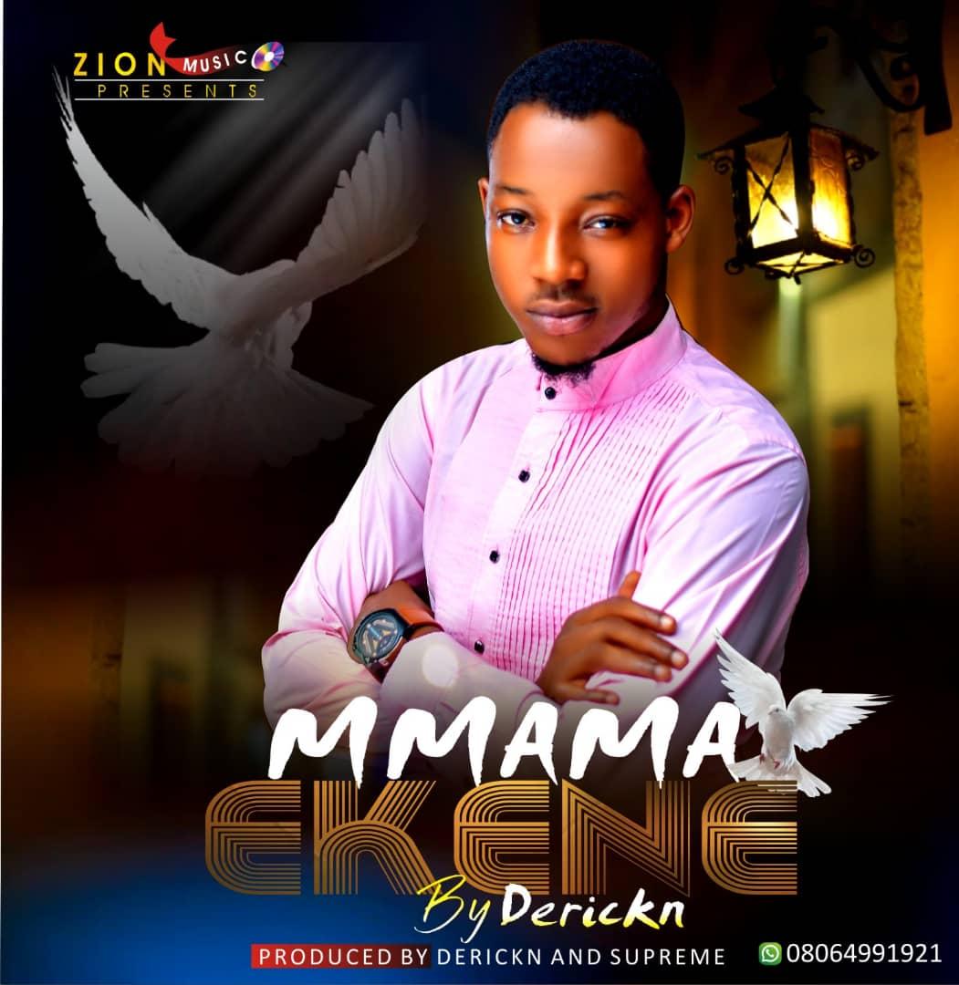 Download Mp3 Derickn - Mmama Ekene