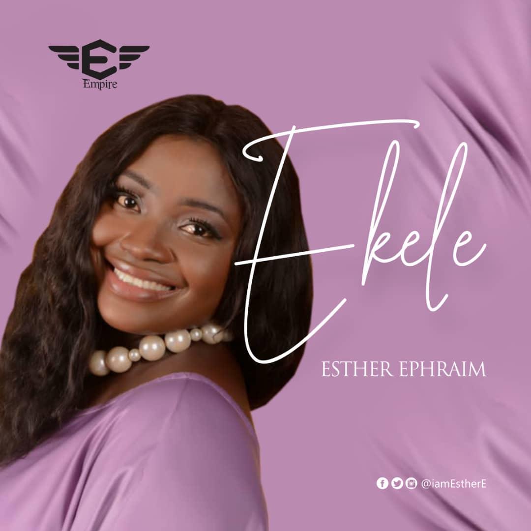 Esther Ephraim - Ekele Download MP3