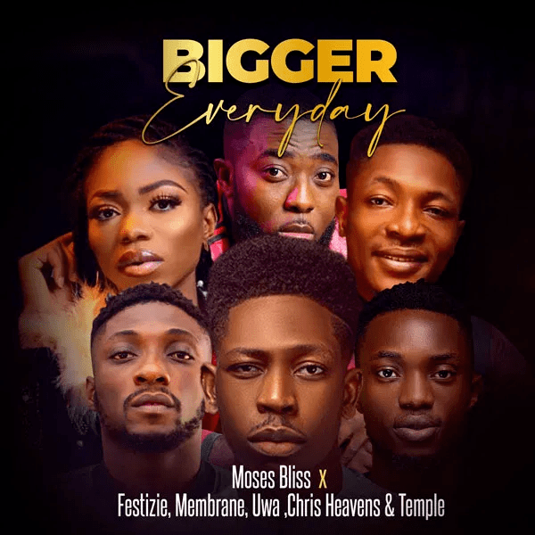 Download Mp3 Moses Bliss ft. Festizie, Membrane, Uwa, Chris Heavens and Temple - Bigger Everyday