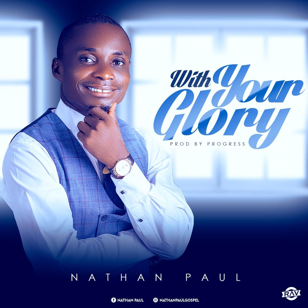 Download Mp3 Nathan Paul - With Your Glory