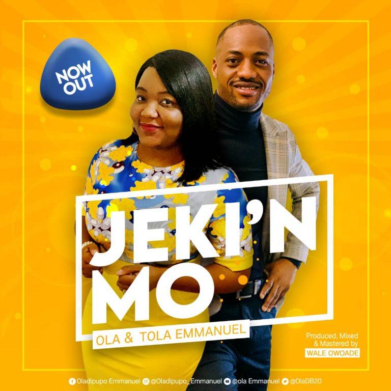 Ola & Tola Emmanuel - Jekin Mo Download MP3