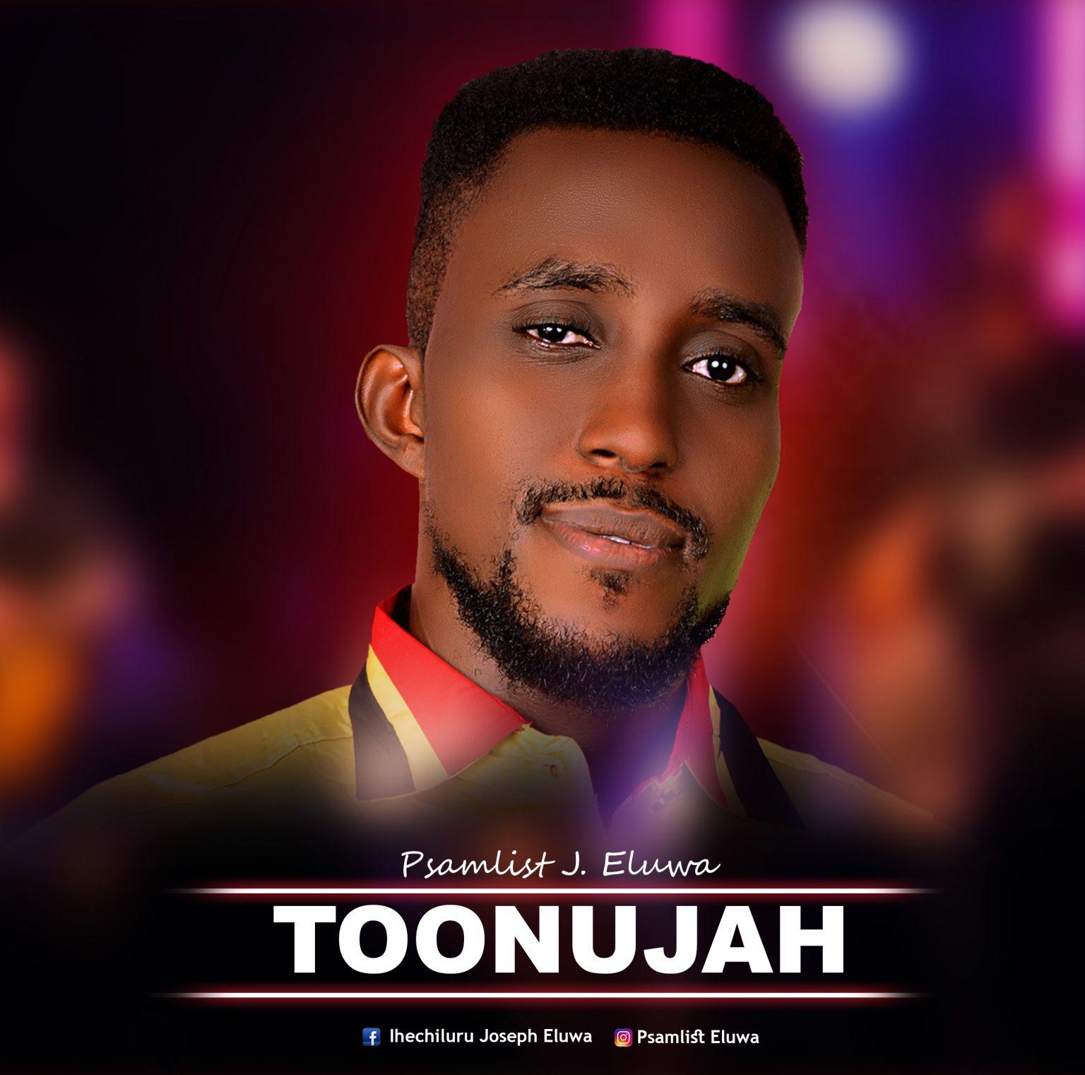 Download Mp3 Psalmist J. Eluwa - Toonujah
