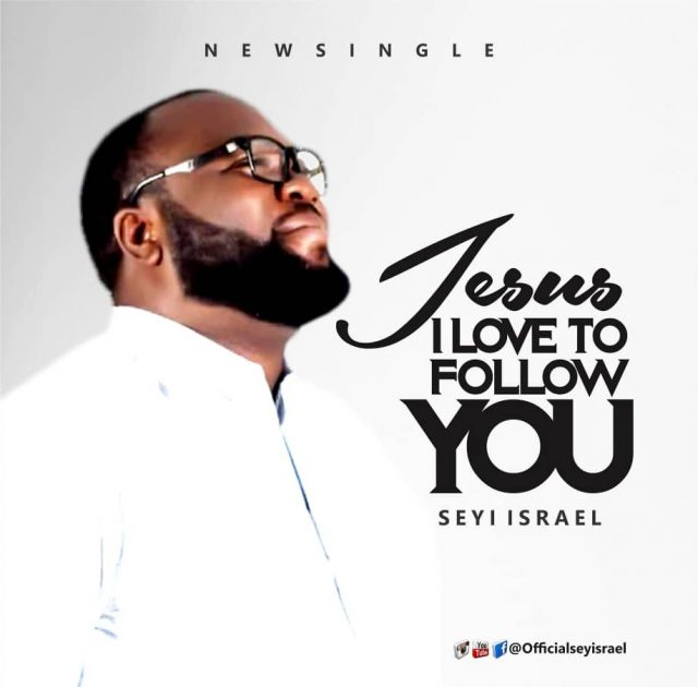 Download Mp3 Seyi Israel - Jesus I Love to FOllow You