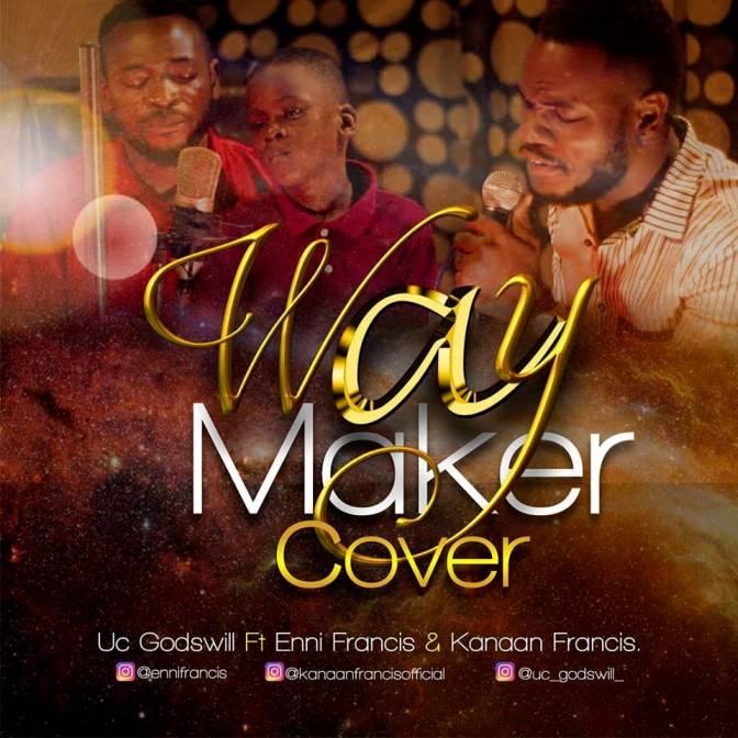 Sinach Waymaker Cover - UC Godswill ft. Enni Francis and Kanaan Francis