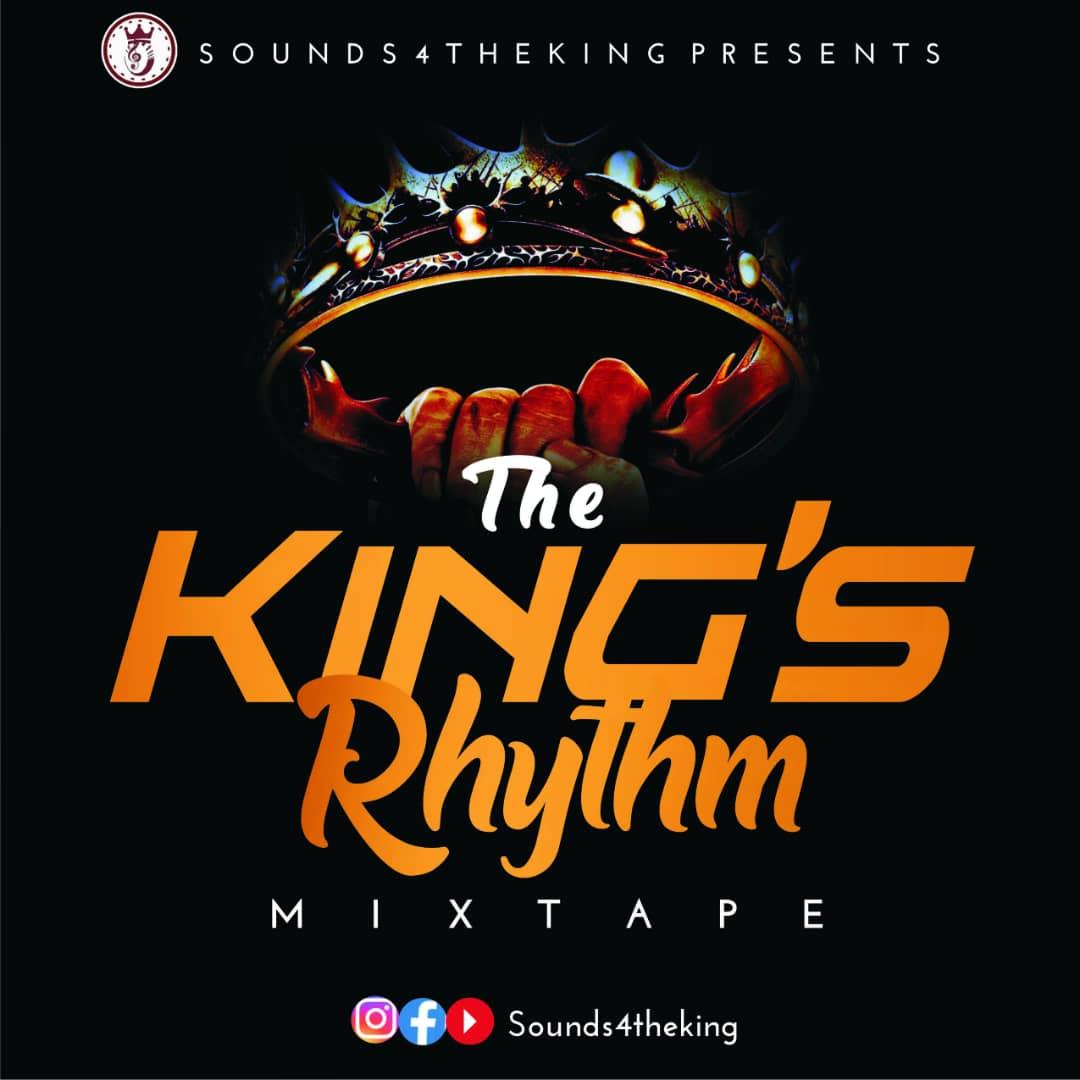 Sounds4TheKing Mixtape - The Kings Rhythm