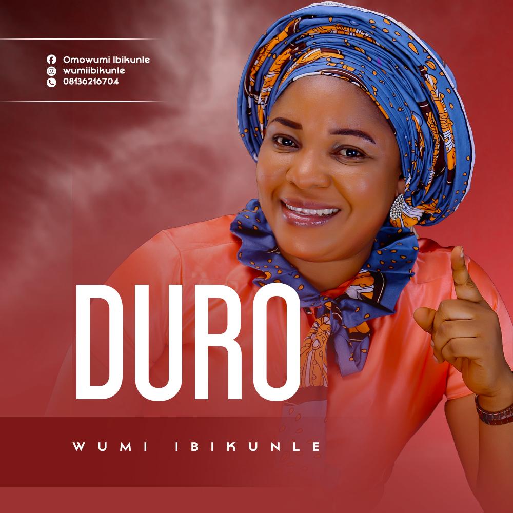 Wumi Ibikunle - Duro Download MP3