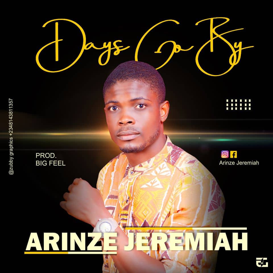 Download Mp3 Arinze Jeremiah - Days Go By