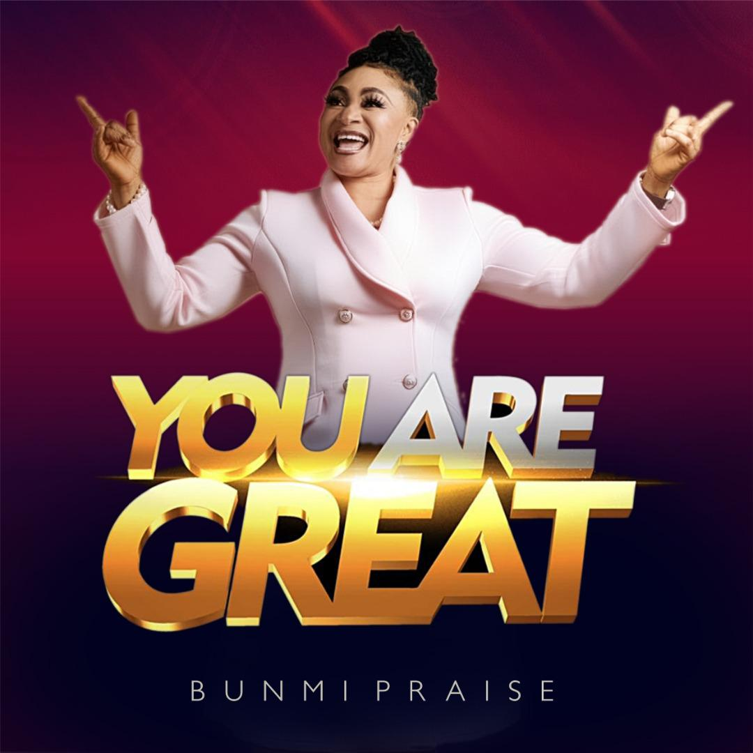 Download Mp3 Bunmi Praise - You Are Great