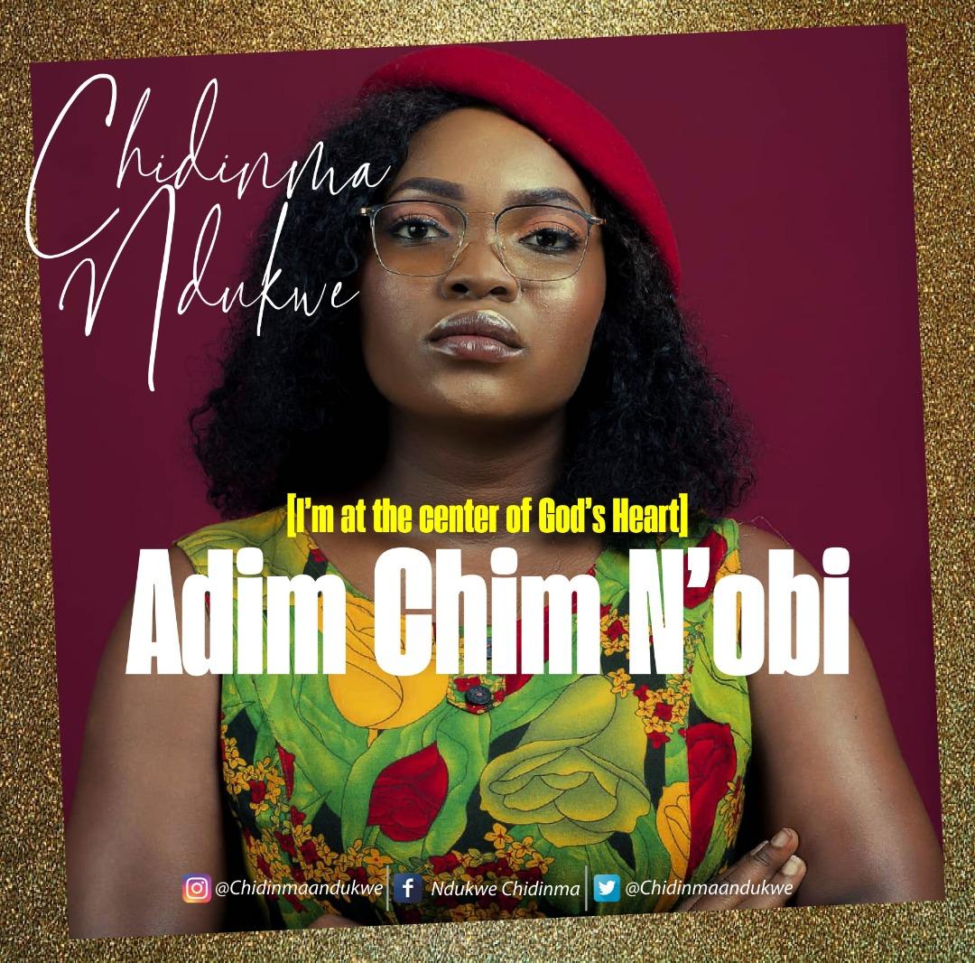 Download Mp3 Chidinma Ndukwe - Adim Chim Nobi