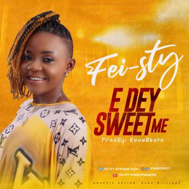 Download Mp3 Fei-sty - E Dey Sweet Me
