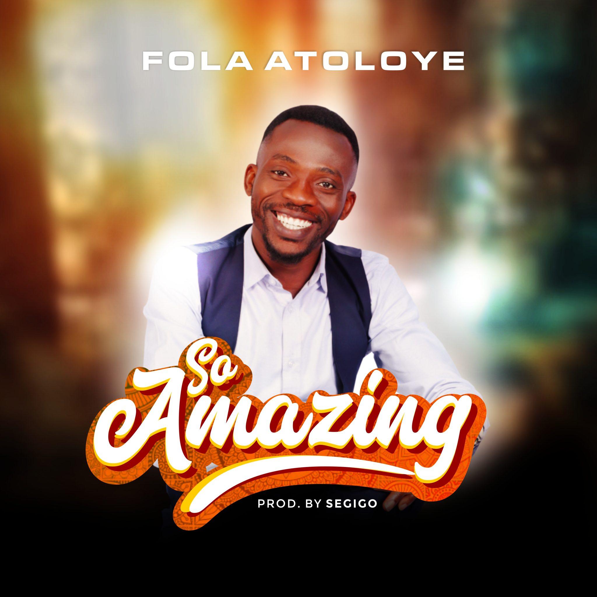 DOwnload Mp3 Fola Atoloye - So Amazing