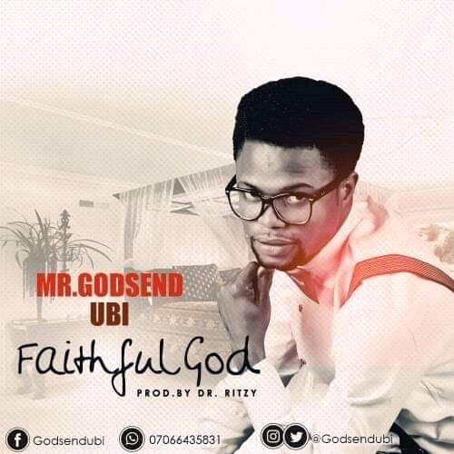 Download Mp3 Godsend Ubi - Faithful God