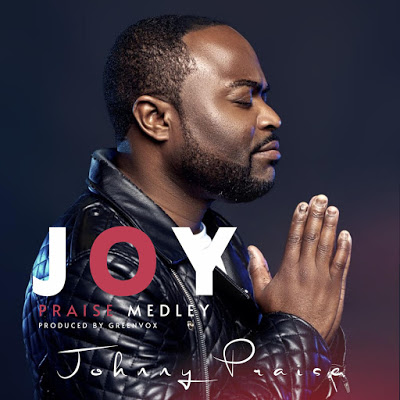 Download Mp3 Johnny Praise - Joy Praise Medley