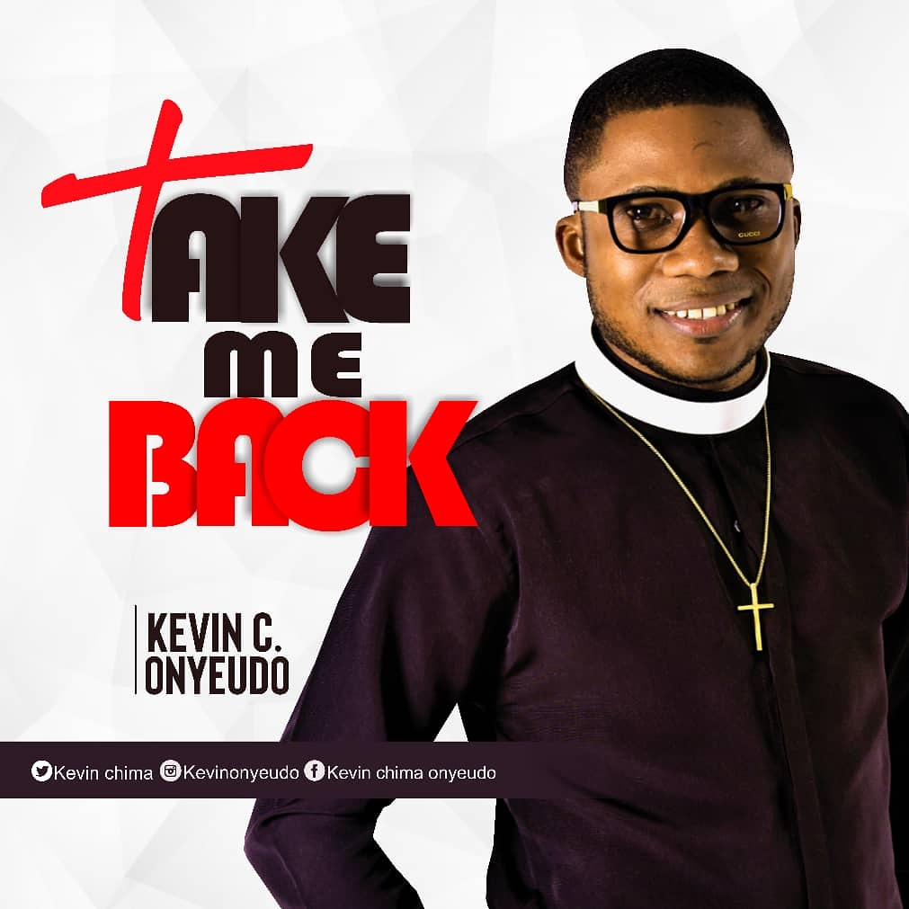 Download Mp3 Kevin C Onyeudo - Take Me Back