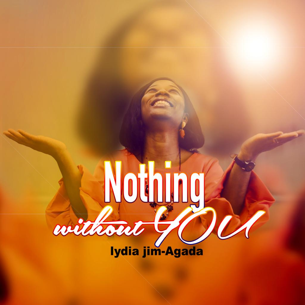 DOwnload Mp3 Lydia Jim-Agada - Nothing Without You