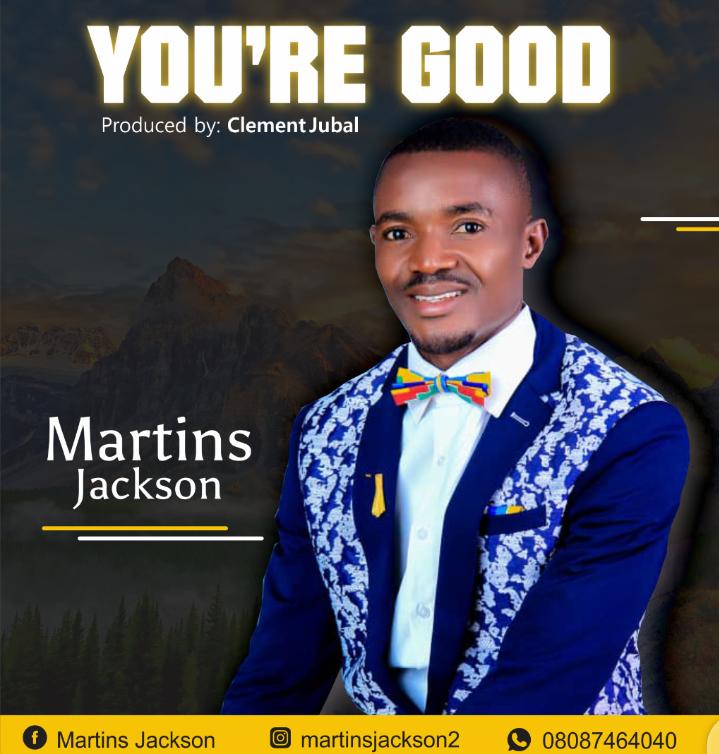 Download Mp3 Martins Jackson - Youre Good
