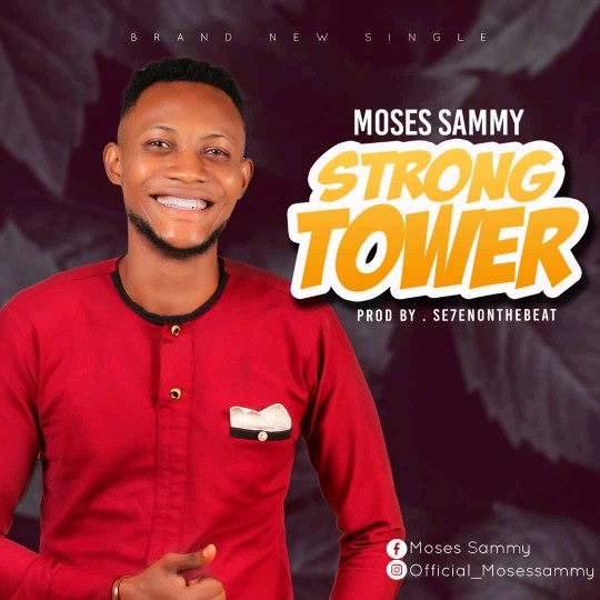 Download Mp3 Moses Sammy - Strong Tower