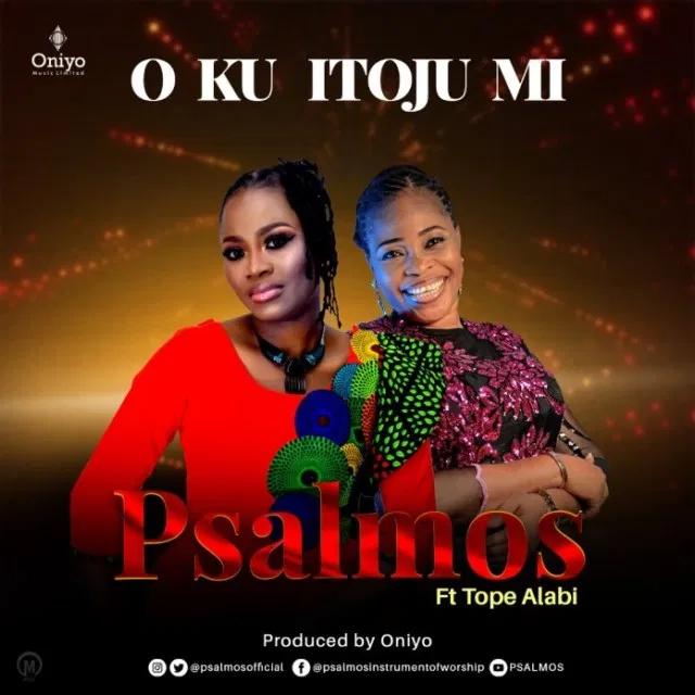 Psalmos ft. Tope Alabi O Ku Itoju Mi MP3 Download