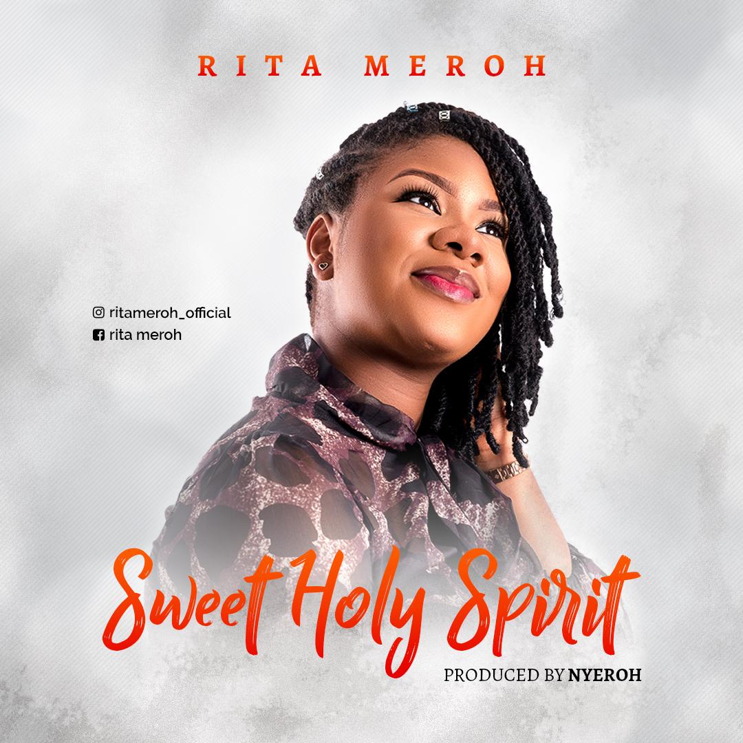 Download MP3 Rita meroh Sweet Holy Spirit