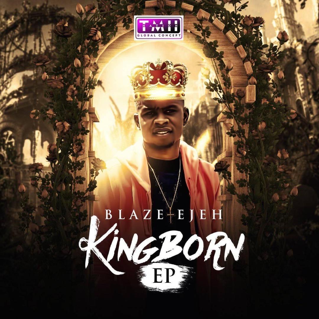 Blaze Ejeh - King Born [EP]