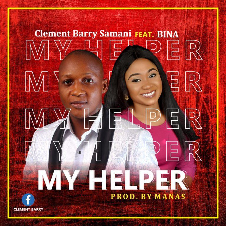 Clement Barry Samani My Helper Ft. Bina