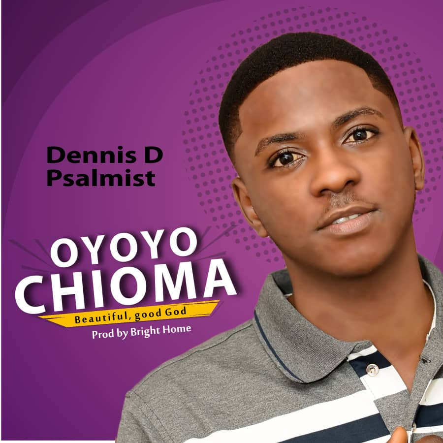 Download Mp3 Dennis D Psalmist - Oyoyo Chioma