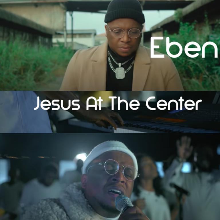 Eben Jesus At the Centre Video