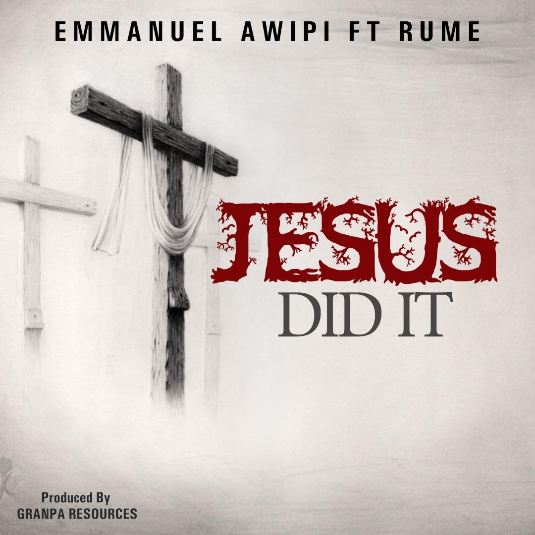 Download Mp3 Emmanuel Awipi ft. Rume - Jesus Did it