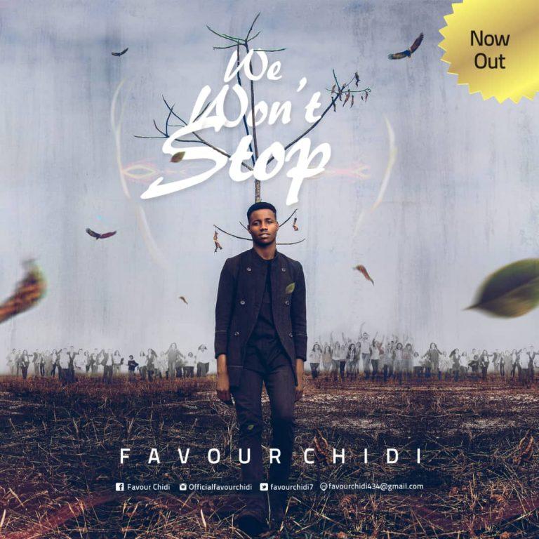 Favour Chidi - We Wont Stop Mp3 Download