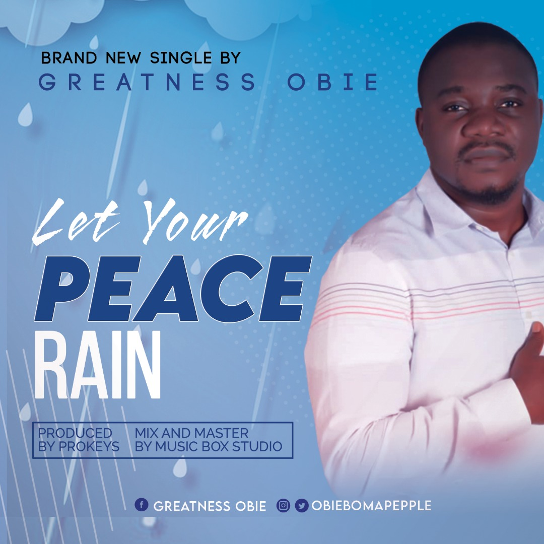 Download Mp3 Greatness Obie - Let Your Peace Rain