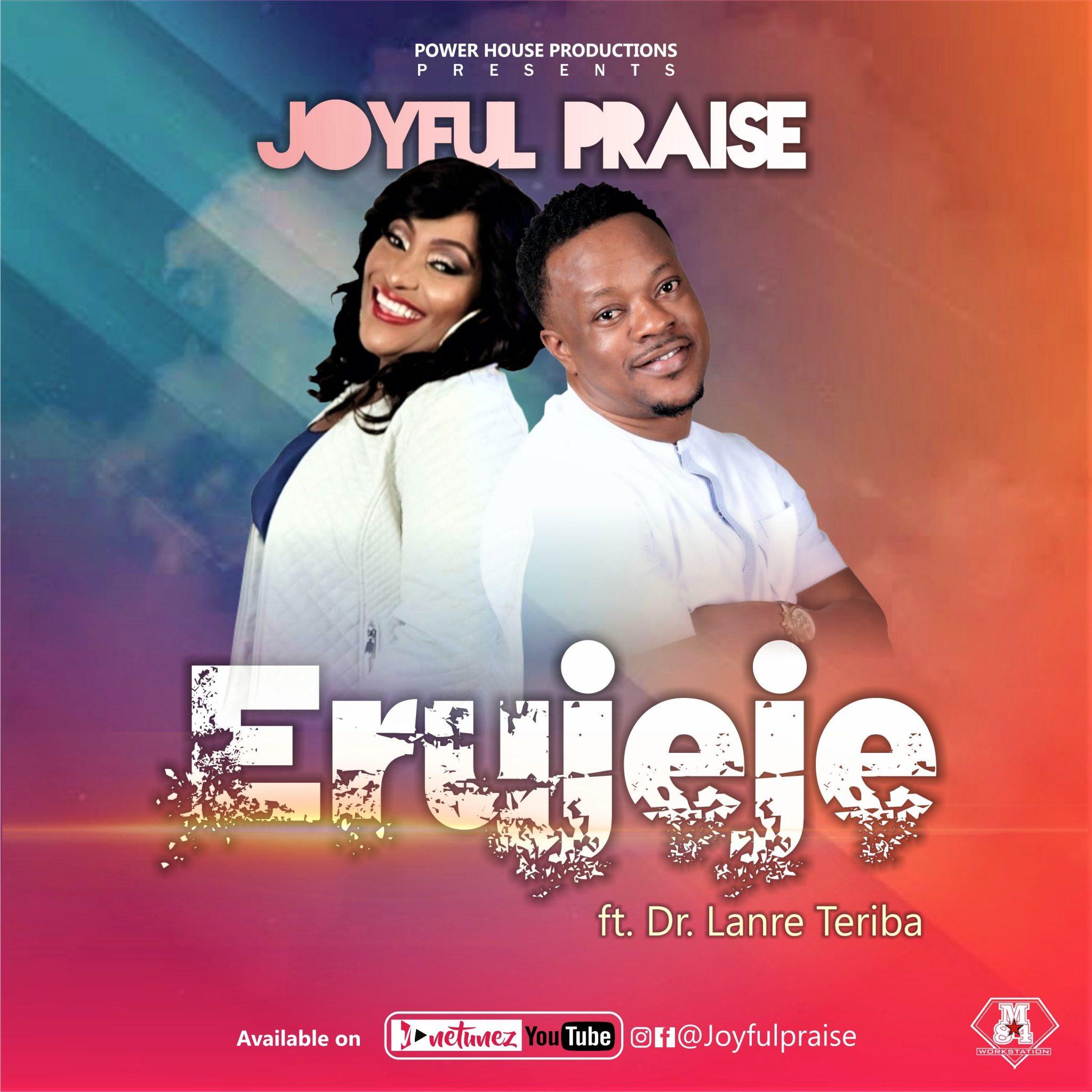 Download Mp3 Joyful Praise ft. Lanre Teriba - Erujeje